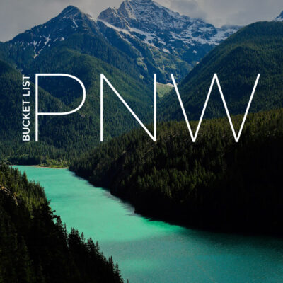PNW Bucket List - Ultimate List of Things to Do in the Pacific Northwest // localadventurer.com
