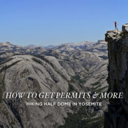 How to Get Half Dome Permits + Tips for Your Hike