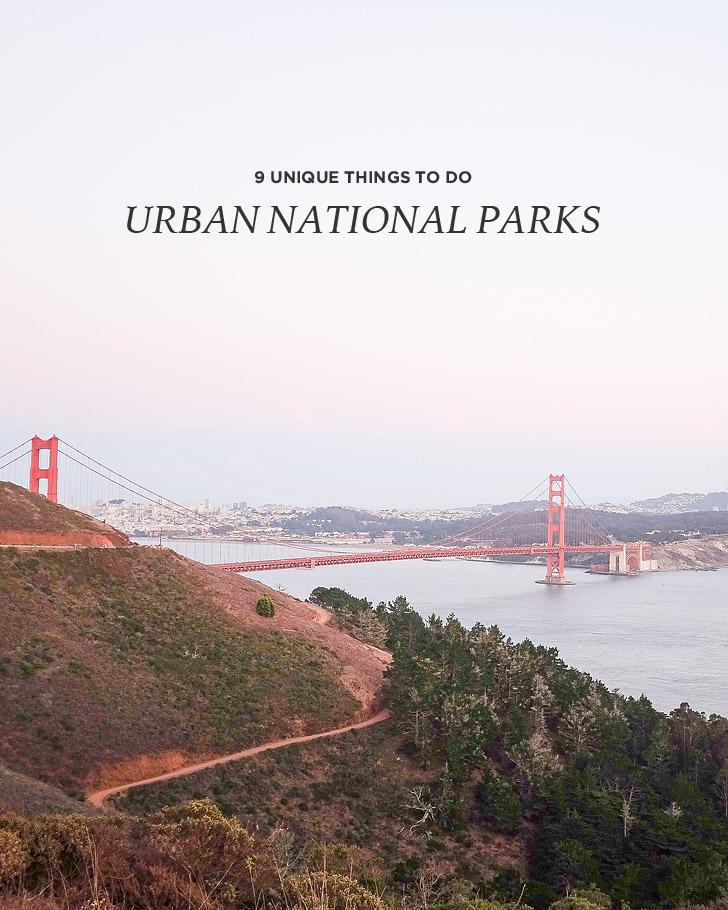 9 Unique Things to Do at Urban National Parks // localadventurer.com