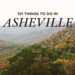 Ultimate Asheville Bucket List (101 Things to Do in Asheville NC)