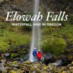 The Beautiful Elowah Falls Hike – Chasing Waterfalls in Oregon