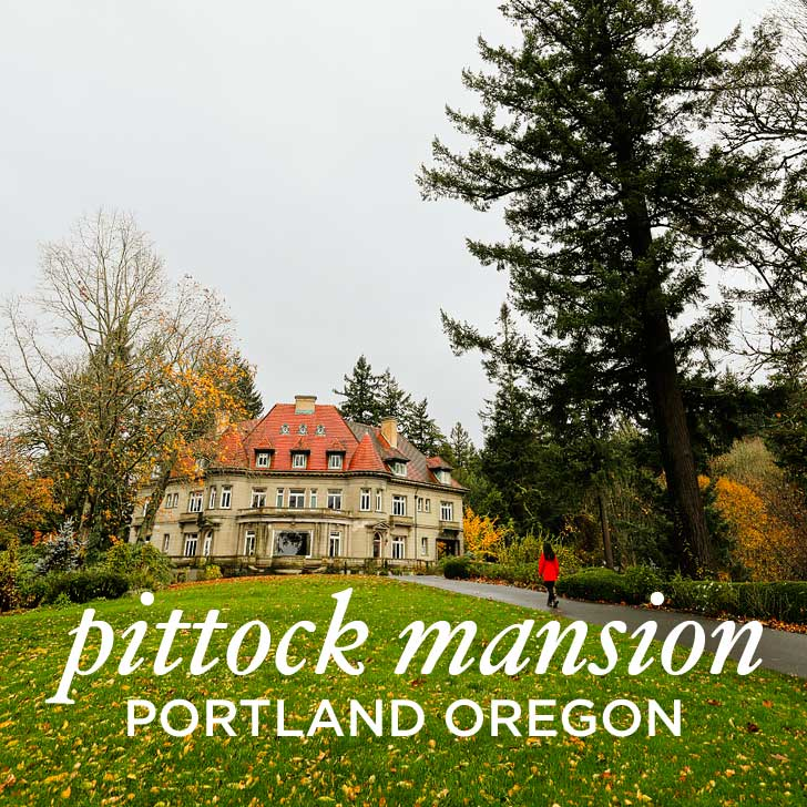 Pittock Mansion – Local Adventures in Portland Oregon