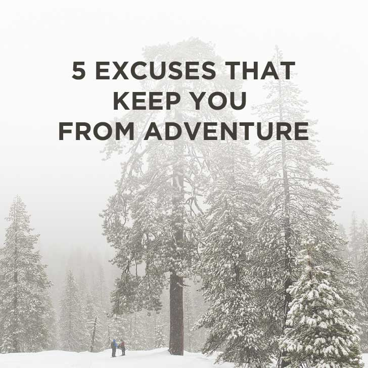 5 Excuses that Hold You Back from Adventure