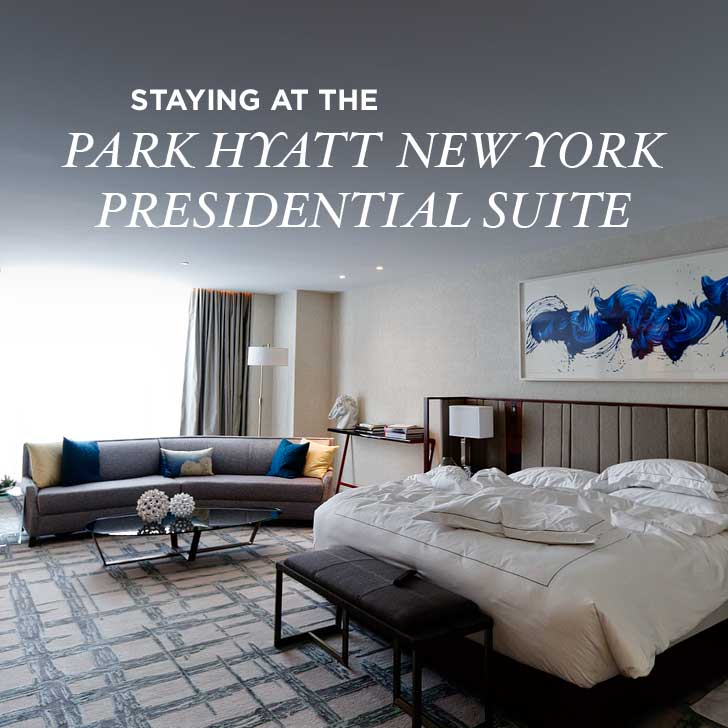 Staying at the Park Hyatt New York Presidential Suite