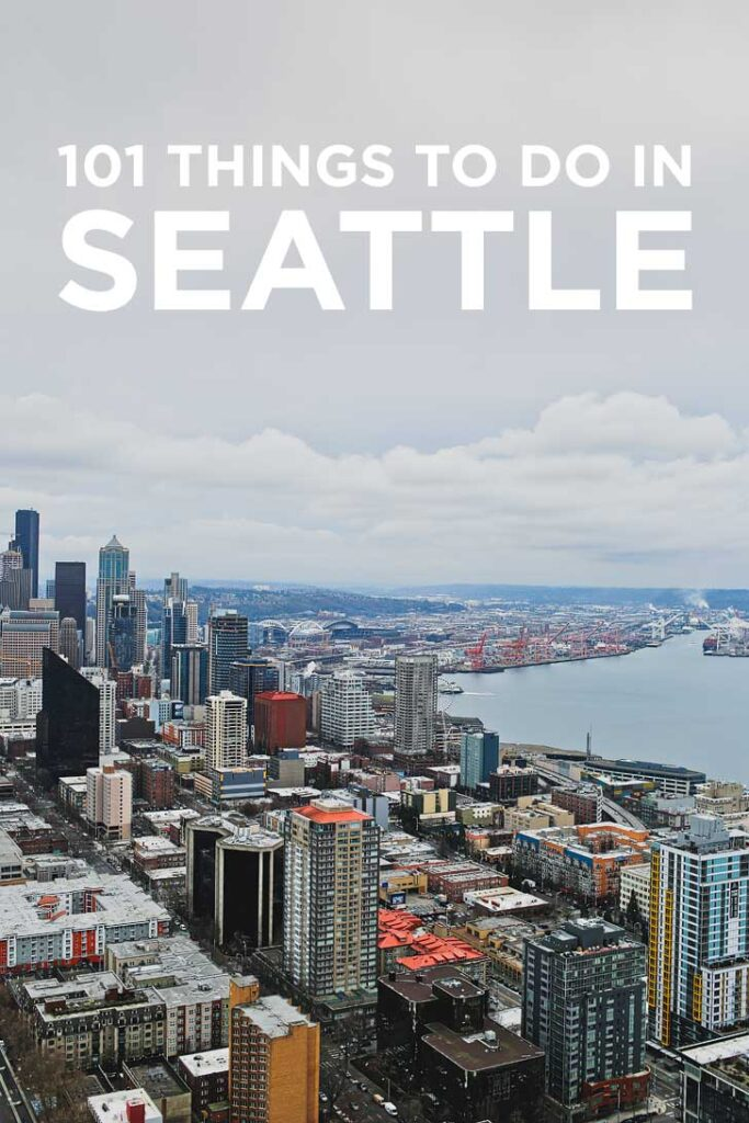 101 Things to Do in Seattle Washington - the Ultimate Seattle Bucket List