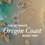 The Ultimate Oregon Coast Road Trip – All the Best Stops