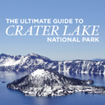 The Ultimate Guide to Crater Lake National Park Oregon