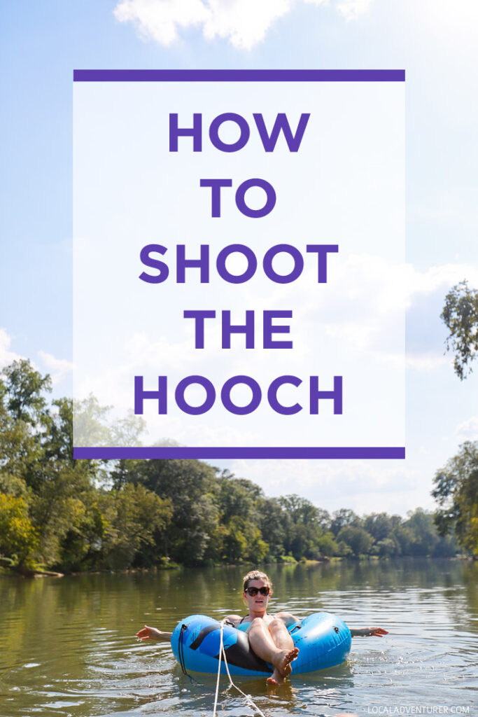How to Shoot the Hooch - Everything You Need to Know - Chattahoochee Tubing // localadventurer.com