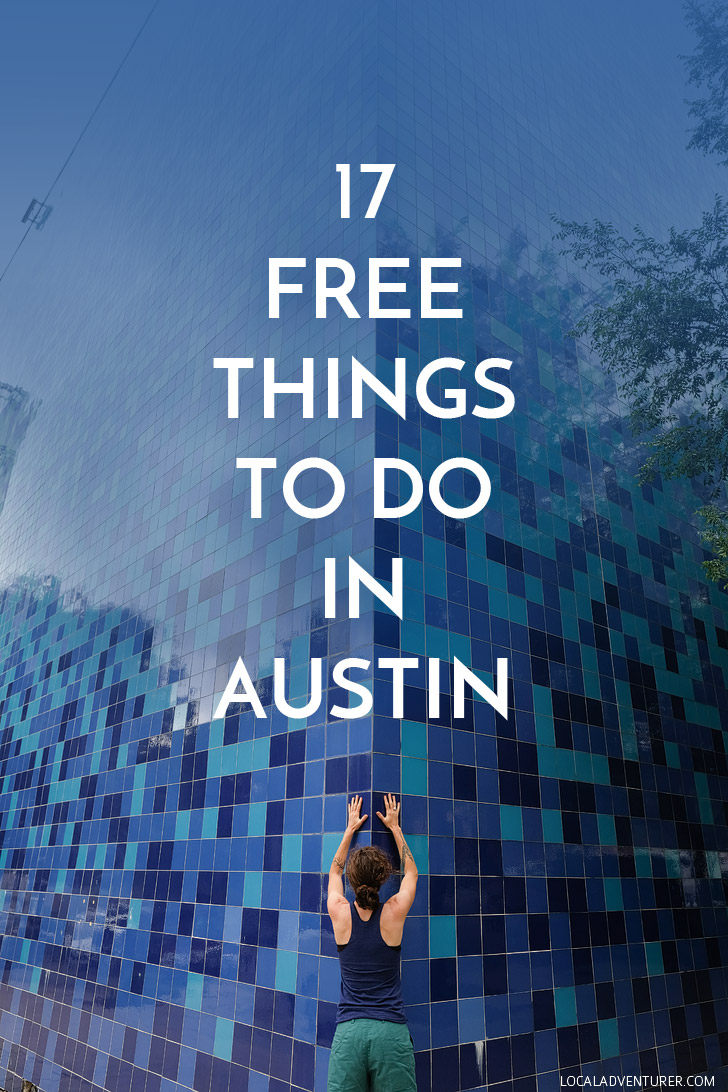 17 Fun and Free Things to Do in Austin Texas // localadventurer.com