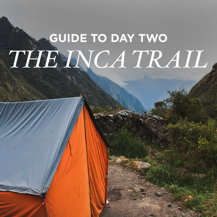 How to Hike the Inca Trail Day 2 – Surviving Dead Woman's Pass