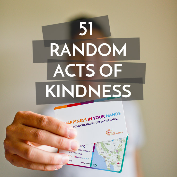 51 Random Acts of Kindness Ideas + Introducing the Good Card to See how far the kindness spreads // localadventurer.com