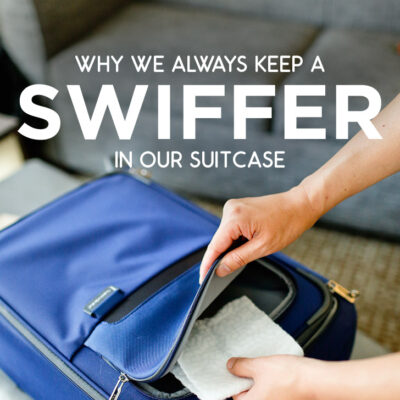 Swiffer Travel Hacks - Why We Always Pack a Swiffer When We Travel // localadventurer.com