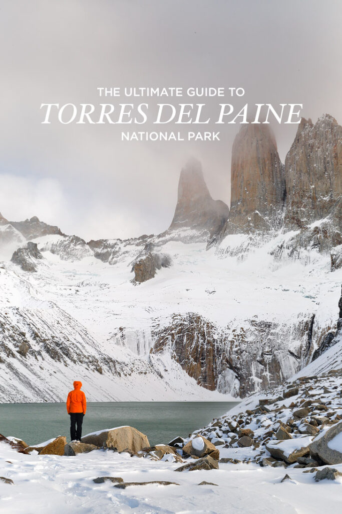 The Ultimate Guide to Torres del Paine National Park + Essential Tips for Your Visit // localadventurer.com