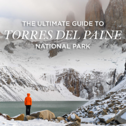 Ultimate Guide to Torres Del Paine National Park Chile