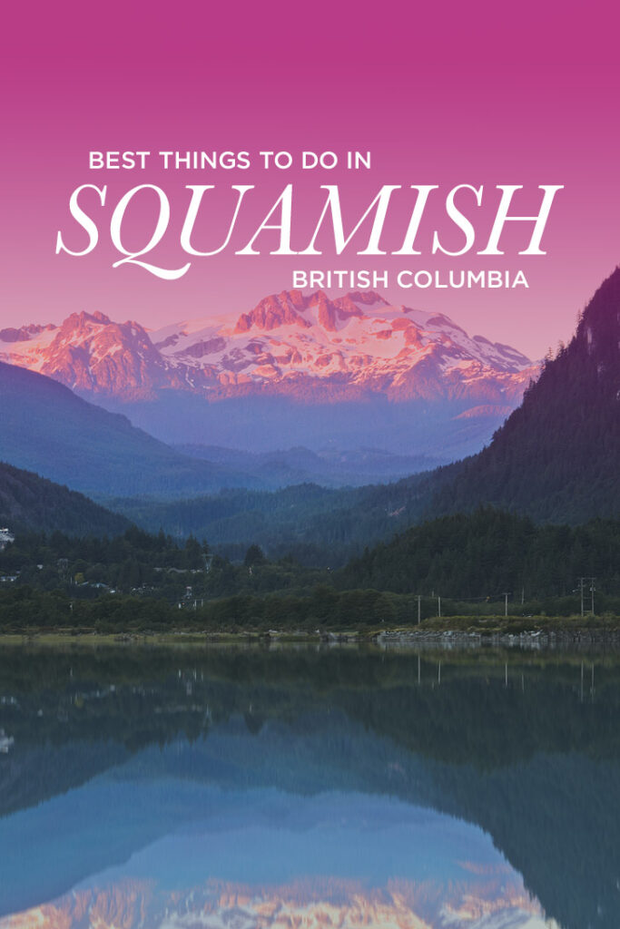Best Things to Do in Squamish BC Canada + Essential Tips for Your Visit // localadventurer.com