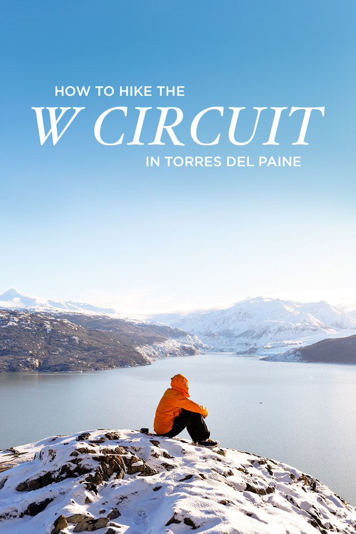 How to Hike the W Trek Patagonia, Chile // localadventurer.com
