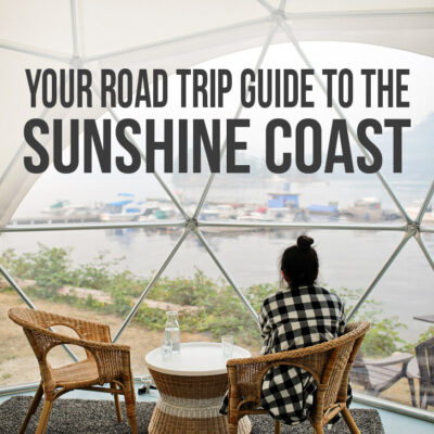 The Ultimate Guide to the Sunshine Coast British Columbia Canada // localadventurer.com
