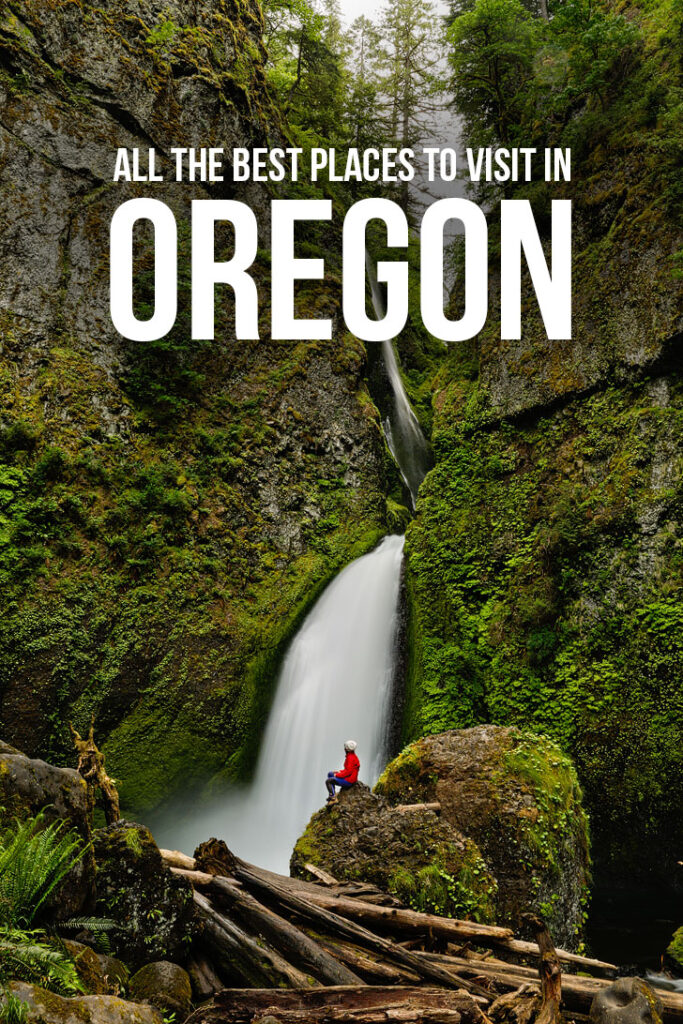 All the Best Places to Visit in Oregon divided into Greater Portland, the Gorge, Oregon Coast, Willamette Valley, Central Oregon, Eastern Oregon, and Southern Oregon // localadventurer.com