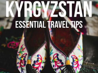 Kyrgyzstan Travel Advice - 15 Things You Must Know Before Your Visit // localadventurer.com