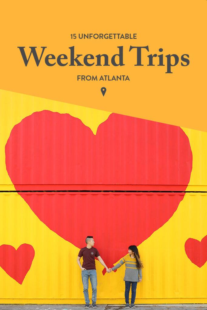 15 Unforgettable Weekend Getaways from Atlanta GA