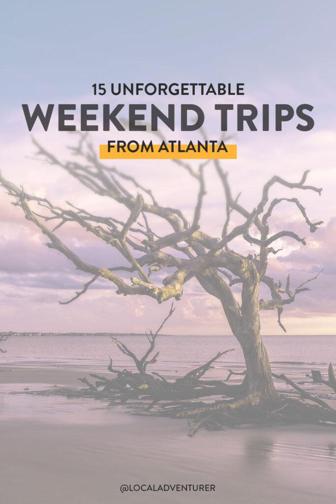 15 Unforgettablel Weekend Trips from Atlanta GA