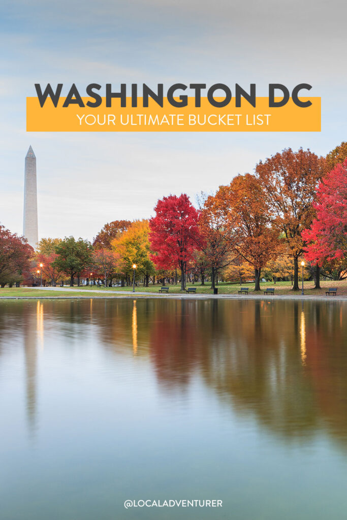 Your Ultimate DC Bucket List - 101 Things to Do in Washington DC