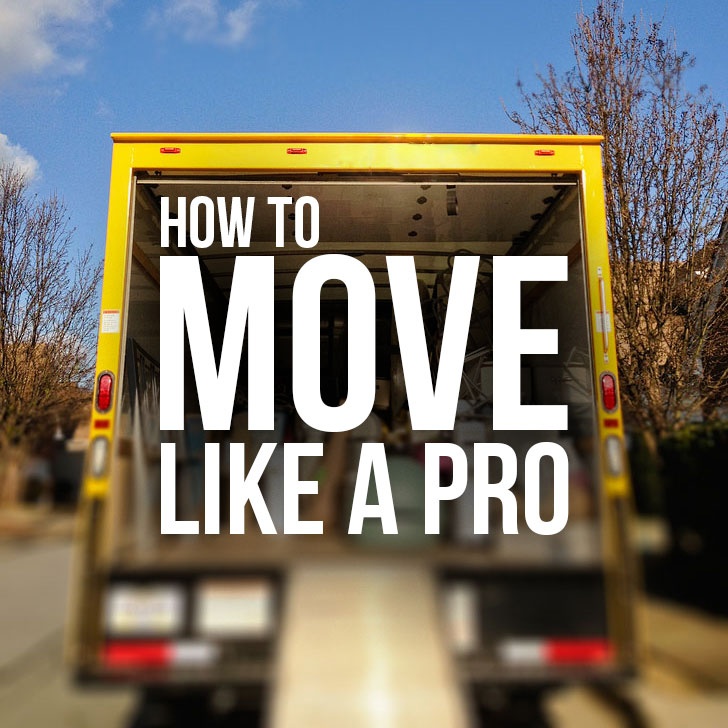 How to Move like a Pro: Moving Tips and Checklist