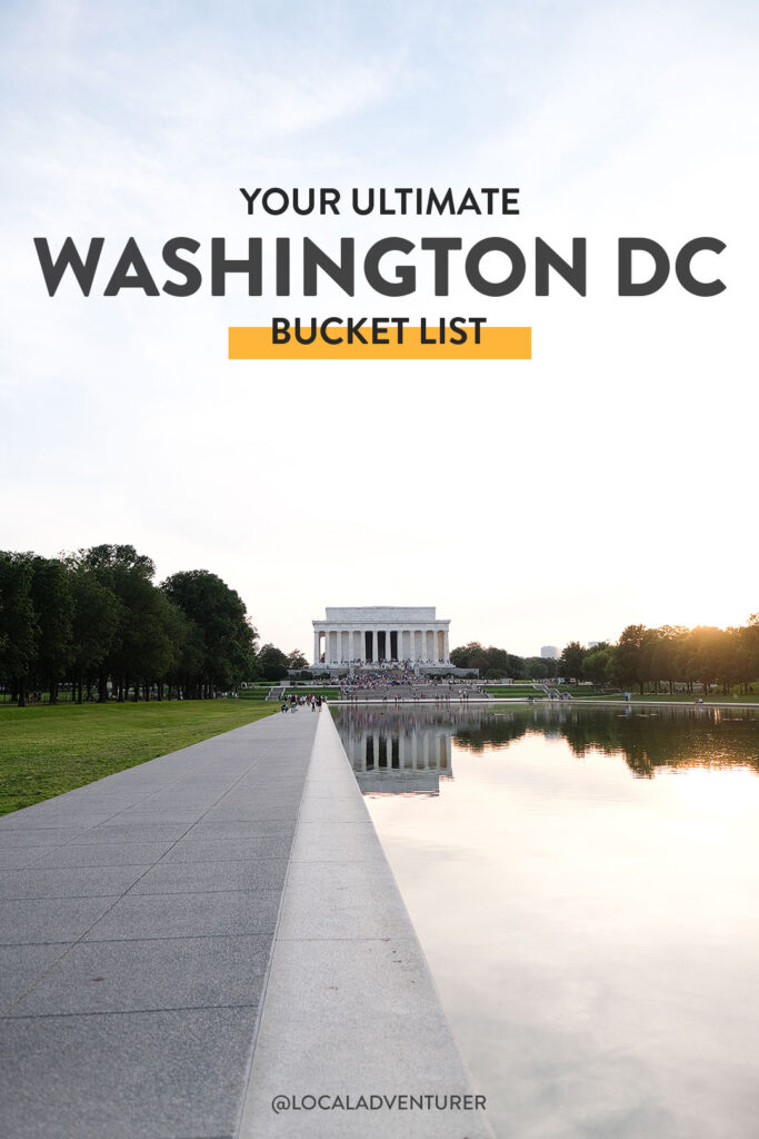 101 Things to Do in Washington DC - Your Ultimate Washington DC Bucket List