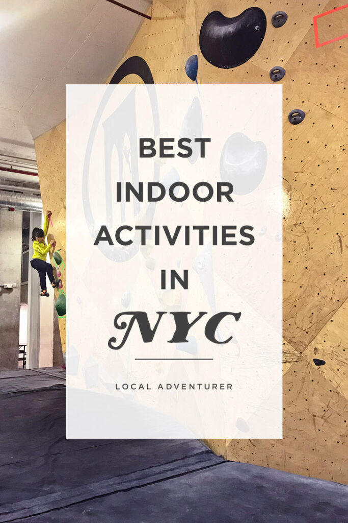 25 Best Indoor Activities in NYC for Adults // localadventurer.com