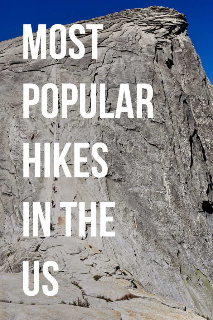 Half Dome Permits are incredibly difficult to get + The 11 Most Popular Hikes in the US // localadventurer.com