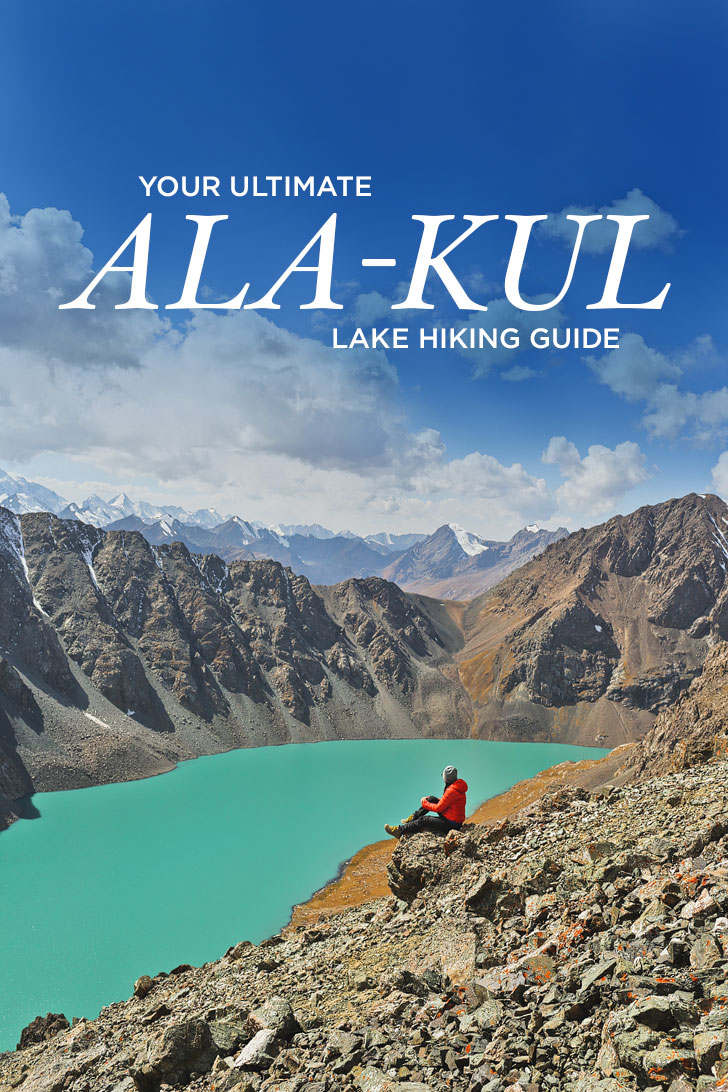 Trekking Kyrgyzstan - Your Complete Guide to the Lake Ala-Kul Hike // Local Adventurer