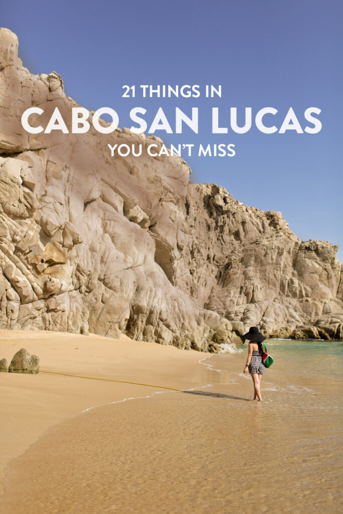 21 best things to do in Cabo San Lucas Mexico + the 1 thing You Shouldn't Do
