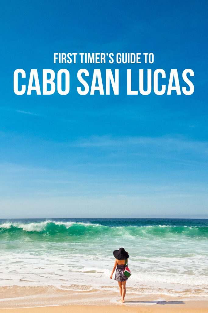 First Timer's guide to Cabo San Lucas Mexico
