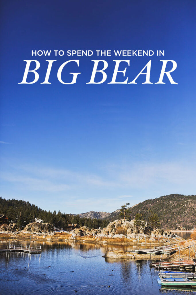Your Essential Guide to Big Bear - Best Big Bear Activities in Summer and Winter // localadventurer.com