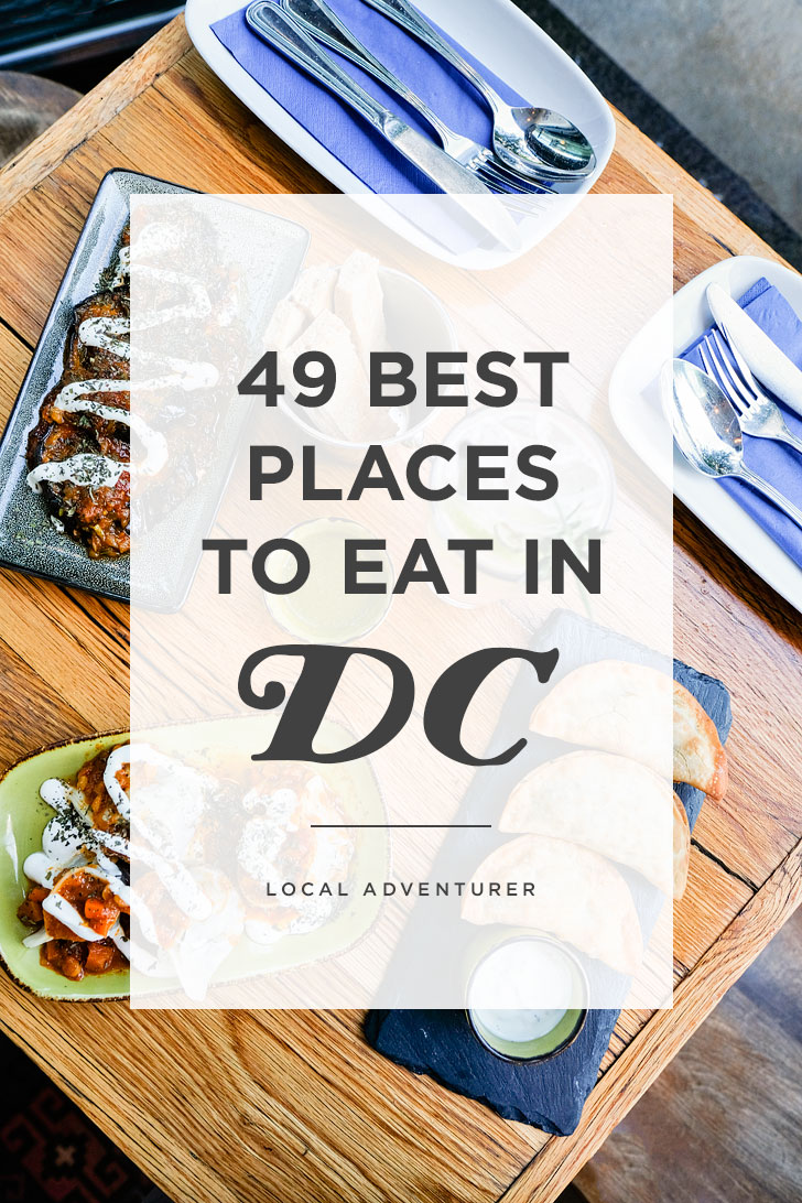 49 Best Places to Eat in DC // Local Adventurer
