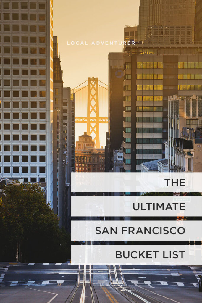 Best San Francisco Attractions + Tips for Your Visit // Local Adventurer
