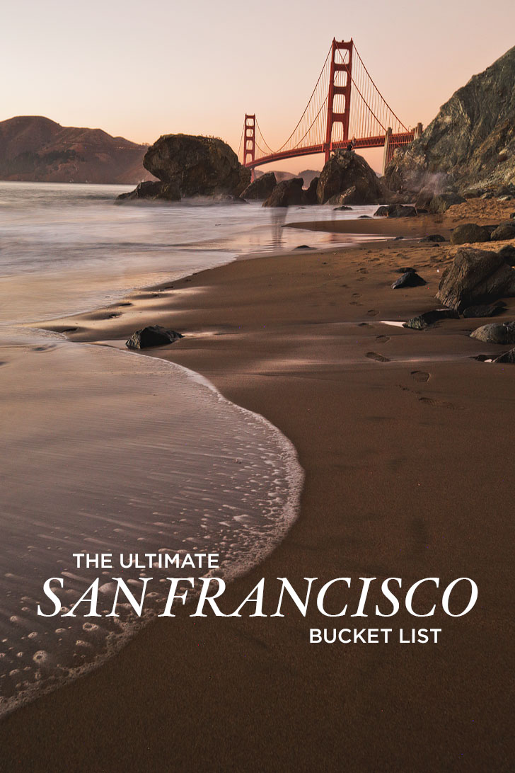 The Ultimate SF Bucket List - 101 Things to Do in San Francisco