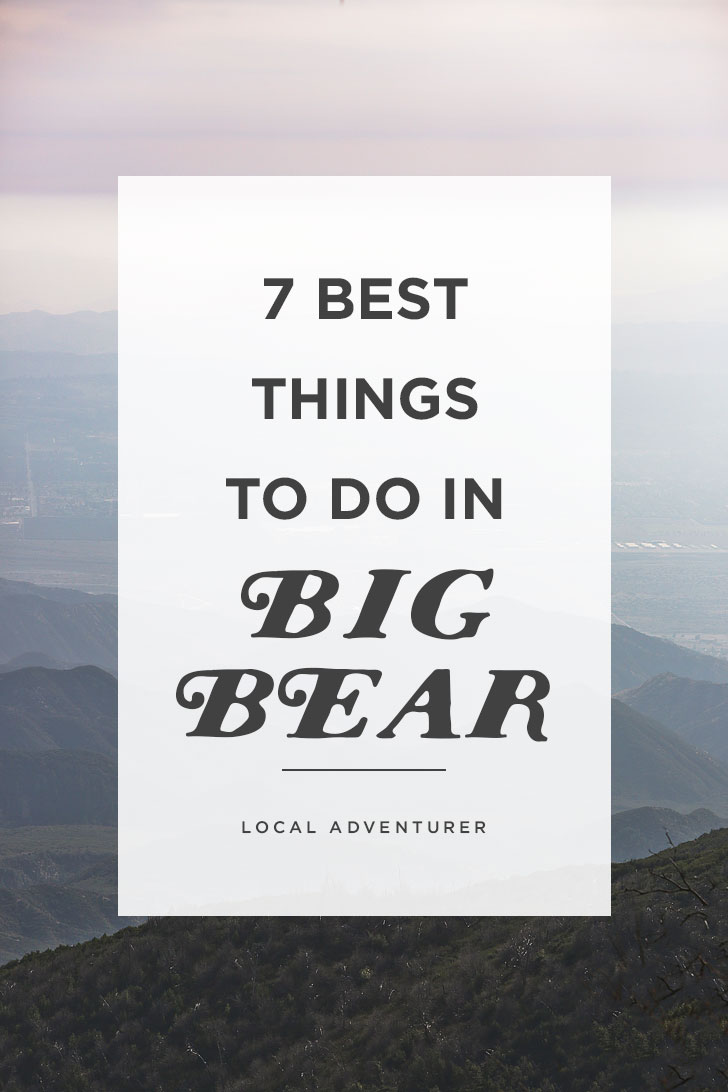 7 Best Things to Do in Big Bear Lake in Winter and Summer // localadventurer.com