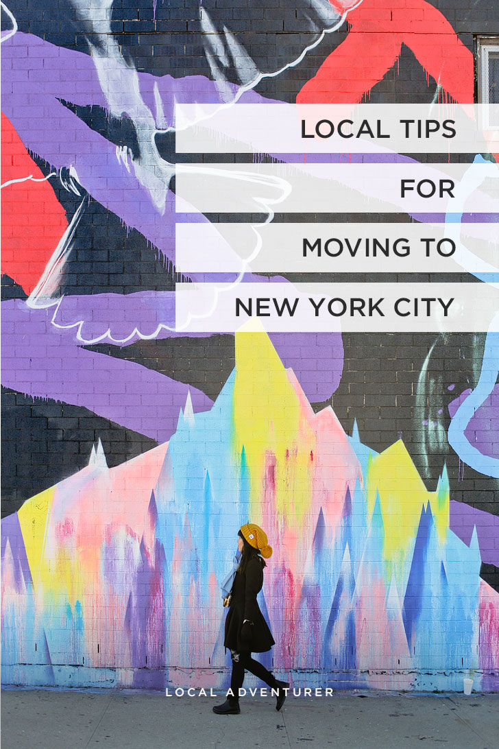 Essential Tips for Moving to NYC from New Yorkers // Local Adventurer