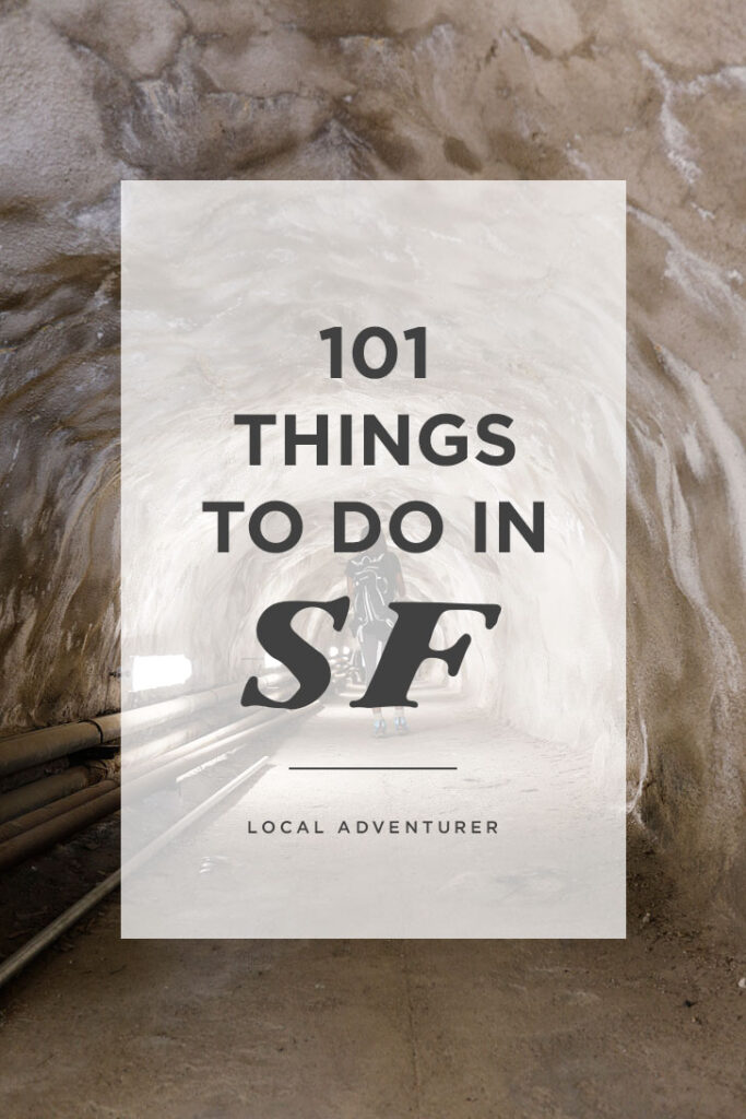 What to Do in San Francisco - Your Ultimate SF Bucket List // Local Adventurer