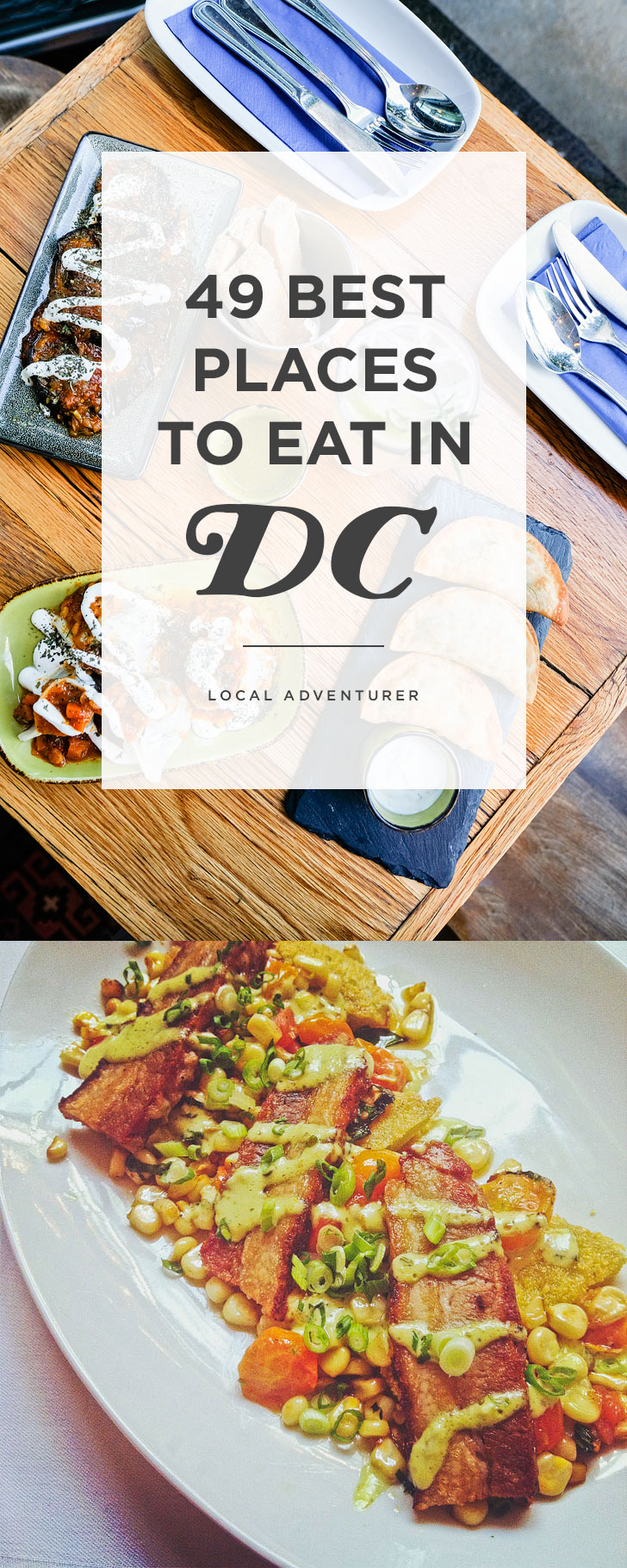 Where to Eat in DC - 49 Amazing Places You Must Try // Local Adventurer