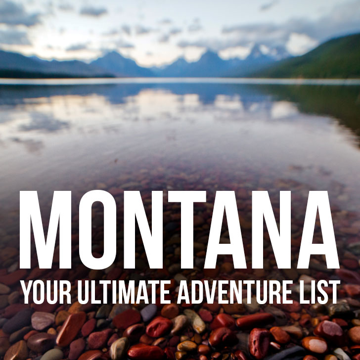 Your Ultimate Montana Adventure List - Best Things to Do in Montana for Anyone Who Loves the Outdoors // Local Adventurer #montana #adventure #montanamovement