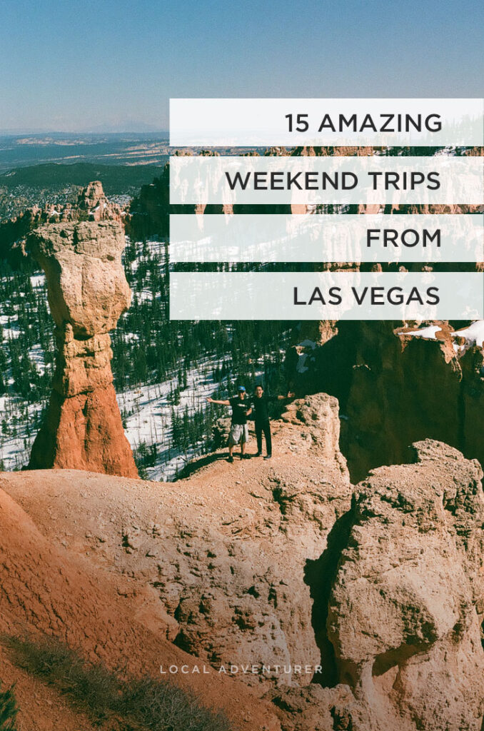 15 Best 2 Day Trips from Las Vegas You Can't Miss // Local Adventurer #lasvegas #roadtrip