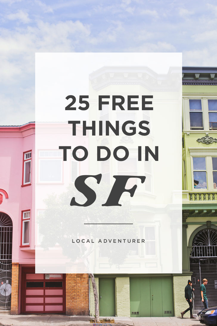 25 Free Things to Do in San Francisco - City Guides for the Budget Traveler // Local Adventurer #sanfrancisco #sf #california
