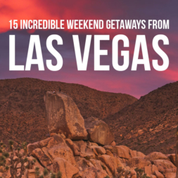 15 Incredible Weekend Trips from Las Vegas