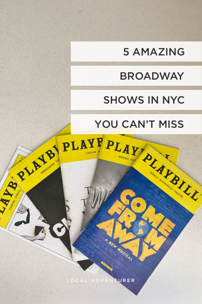 5 Amazing Broadway Shows in NYC You Can't Miss + How to Get the Best Deals on Tickets + Complete List of Current Broadway Shows // Local Adventurer #nyc #newyork