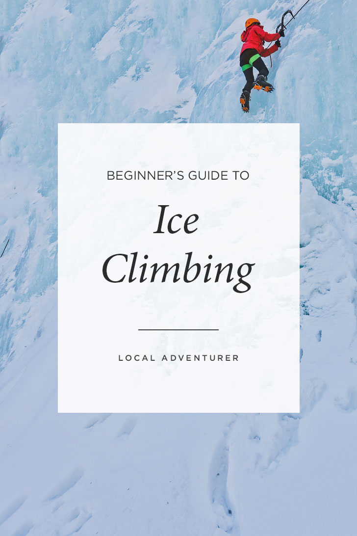 New to ice climbing? Click this pin to see our post on Ice Climbing for Beginners. Ice Climbing 101, Intro to Ice Climbing, Ice Climbing Jasper National Park // Local Adventurer #jasper #alberta #iceclimbing