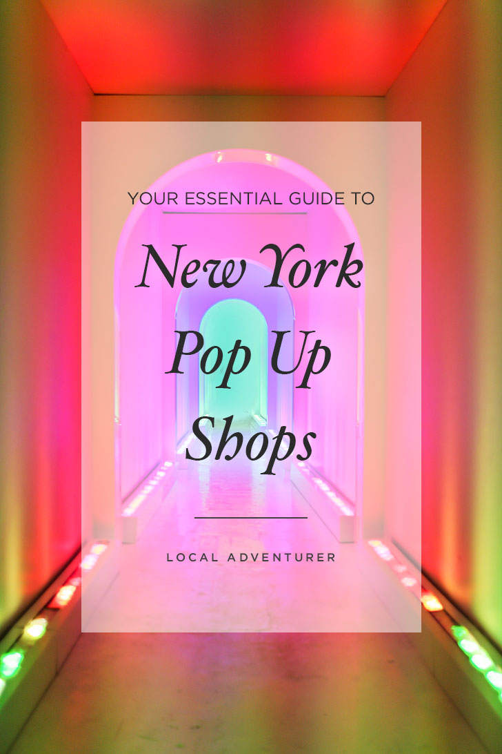 Your Essential Guide to New York Pop Up Shops // Local Adventurer #newyork #nyc