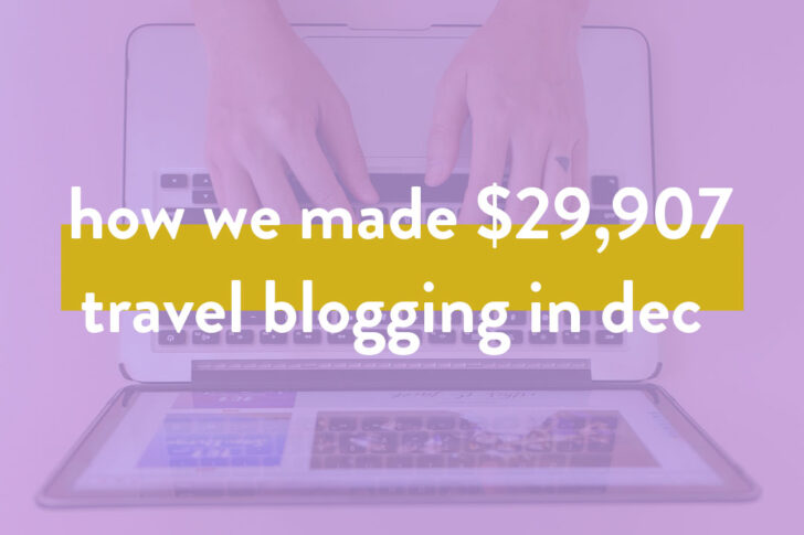 How We Made $29,907 in December from the Travel Blog // Local Adventurer #travelblog #travelblogger #blogger