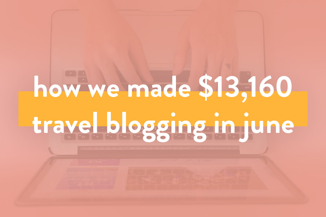 How We Made Over $13.1K in June – Blog Income Report